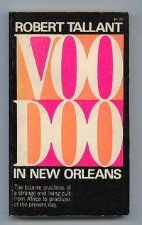 Voodoo in New Orleans: The Bizarre Practices of a Strange and Living Cult - from Africa to Practices of the Present Day