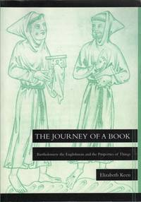 The Journey of a Book: Bartholomew the Englishman and the Properties of Things