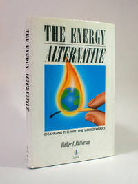 The Energy Alternative: Changing the Way the World Works.