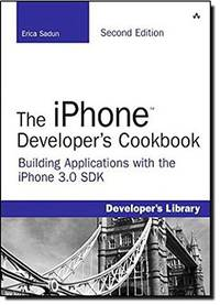 The iPhone Developer's Cookbook: Building Applications with the iPhone 30 SDK Developer's Library
