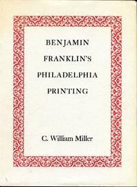 Benjamin Franklin's Philadelphia Printing 1728-1766: A Descriptive Bibliography (American Philosophical Society Volume 102)