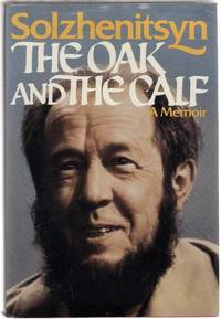 The Oak and The Calf: Sketches of Literary Life in The Soviet Union