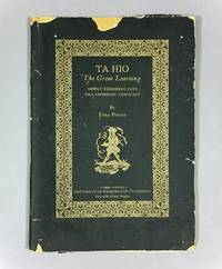 TA HIO: The Great Learning Newly Rendered into the American Language