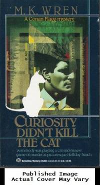 Curiosity Didn't Kill the Cat (A Conan Flagg Mystery) by M. K. Wren - Paperback - 1988-02-12 Cover Creased, Cover  - from EstateBooks (SKU: 266PS51V_49629db8-92af-4)