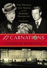 17 Carnations : The Royals, the Nazis, and the Biggest Cover-Up in History