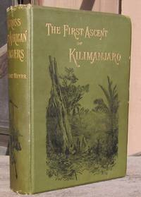 Across East African Glaciers An Account Of The First Ascent Of Kilimanjaro