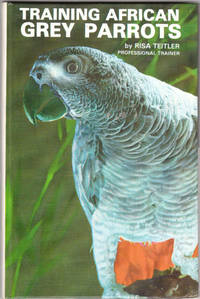 image of Taming and Training African Grey Parrots by Risa Teitler As New Copy