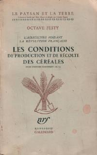 L'agriculture pendant la révolution française / les conditions de production et de récolte des céréales