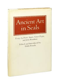 Ancient Art in Seals: Essays by Pierre Amiet, Nimet Ozguc, and John Boardman