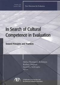 In Search of Cultural Competence in Evaluation Toward Principles and Practices No. 102