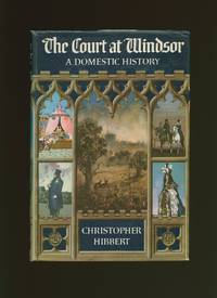 image of The Court at Windsor; A Domestic History
