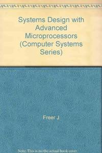 Systems Design with Advanced Microprocessors (Computer Systems Series)