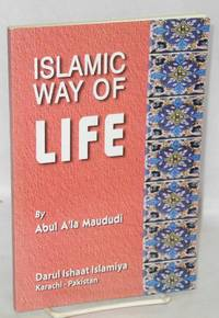 Islamic way of life by  Abul A'la Maududi - Paperback - 2000 - from Bolerium Books Inc., ABAA/ILAB and Biblio.com