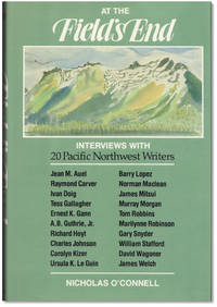 image of At The Field's End: Interviews with Twenty Pacific Northwest Writers.
