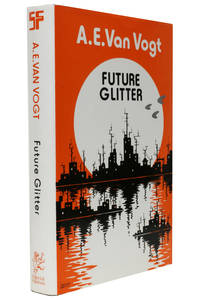 Future Glitter by A.E. Van Vogt - 1st Edition - 1976 - from Hyraxia and Biblio.co.uk