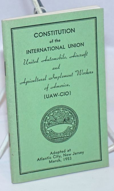 Detroit: UAW-CIO, 1953. Pamphlet. 120p., staplebound booklet, very good. Page 21 has the new anti-Co...