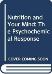 Nutrition and Your Mind: The Psychochemical Response by George Watson - Paperback - 1973-01-01 - from Books Express (SKU: 0553145614)