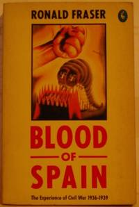 image of Blood of Spain: The Experience of Civil War, 1936-1939: Experience of Civil War, 1936-39 (Pelican S.)