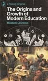 Origins and Growth of Modern Education (A pelican original)