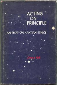image of Acting on Principle; An Essay on Kantian Ethics