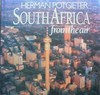 South Africa from the Air by  Herman Potgieter - 1st Edition - 1992 - from Chapter 1 Books and Biblio.com
