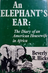 image of An Elephant's Ear:  The Diary of an American Housewife in Africa