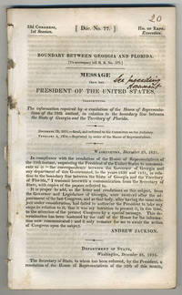 [drop-title] Boundary between Georgia and Florida.  [To accompany bill H.R. No. 270].  Message from the president of the United States, transmitting the information required by a resolution of the House of Representatives, of the 19th instant, in relation to the boundary line between the state of Georgia and the territory of Florida.