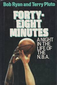 FORTY-EIGHT MINUTES A Night in the Life of the N. B. A. by  Terry  Bob; Pluto - First Edition - 1987 - from Complete Traveller Antiquarian Bookstore (SKU: 19641)