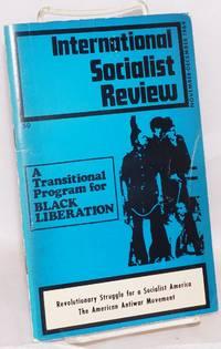 A transitional program for Black Liberation; in International Socialist Review, vol. 30, no. 6, Nov.-Dec. 1969