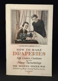 image of How to Make Draperies the Modern Singer Way (Publisher series: Singer Sewing Library--How to Make Draperies, Slip Covers, Cushions, and Other Home Furnishings; Singer Sewing Library.)