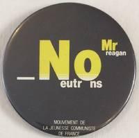image of Mr. Reagan / No Neutrons [pinback button]
