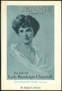 JENNIE VOLUME TWO The Life of Lady Randolph Churchill. the Dramatic Years  1895-1921.