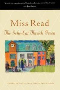 The School at Thrush Green (Thrush Green, Book 9) by Miss Read - 2008-03-03 - from Books Express (SKU: 0618884424q)