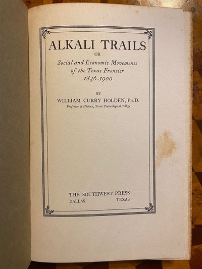 Dallas, TX: The Southwest Press, 1930. First Edition. 8vo. 253 pp. with index and illustrations. Ori...