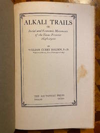 [TEXANA]. Alkali Trails, Or Social and Economic Movements of the Texas Frontier, 1846-1900