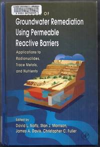 Handbook of Groundwater Remediation Using Permeable Reactive Barriers.  Applications to  Radionuclides, Trace Metals, and Nutrients