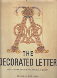 The Decorated Letter from the VIIIth to the xIIth Century