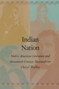 Indian Nation: Native American Literature and Nineteenth-Century Nationalisms (New Americanists)