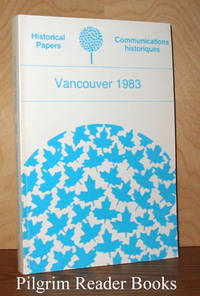 Historical Papers Communications Historiques; Vancouver 1983
