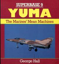Yuma: The Marines' Mean Machines - Superbase 9 by  George Hall - Paperback - from World of Books Ltd (SKU: GOR002630141)