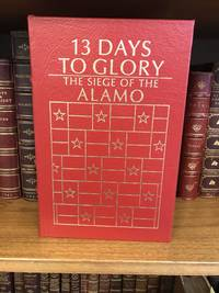 13 DAYS TO GLORY: THE SIEGE OF THE ALAMO