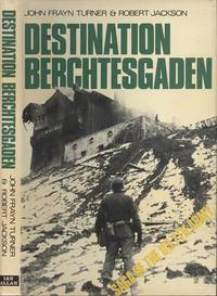 image of Destination Berchtesgaden - The Story of the United States Seventharmy in World War Two.