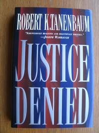 Justice Denied by  Robert T Tanenbaum - First edition first printing - 1994 - from Scene of the Crime Books, IOBA (SKU: biblio15689)