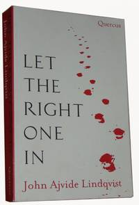 Let The Right One In. Translated from the Swedish by Ebba Segerberg