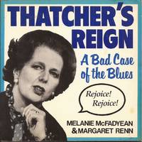 Thatcher's Reign: A Bad Case of the Blues