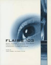 FLAIRS '03: Recent Advances in Artifical Intelligence, Proceedings of the Sixteenth International...