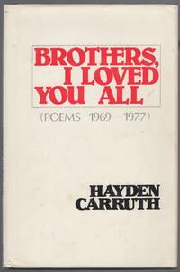 Brothers, I Loved You All: Poems, 1969-1977