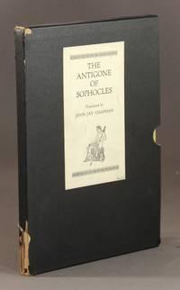 The Antigone of Sophocles. Translated by John Jay Chapman