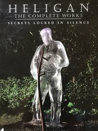 Heligan the Complete Works. Secrets Locked in Silence