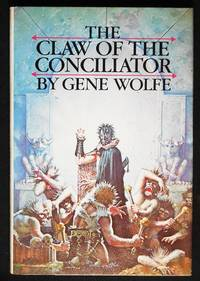 The Claw of the Conciliator (Volume Two of The Book of the New Sun)